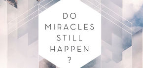 Do Miracles Still Happen 5